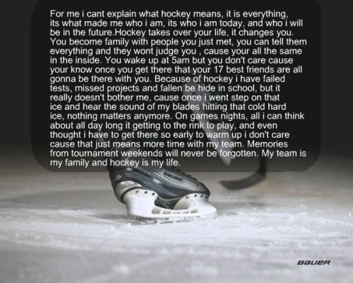 To me Hockey means… PS:The person who wrote this didnt want to be named.