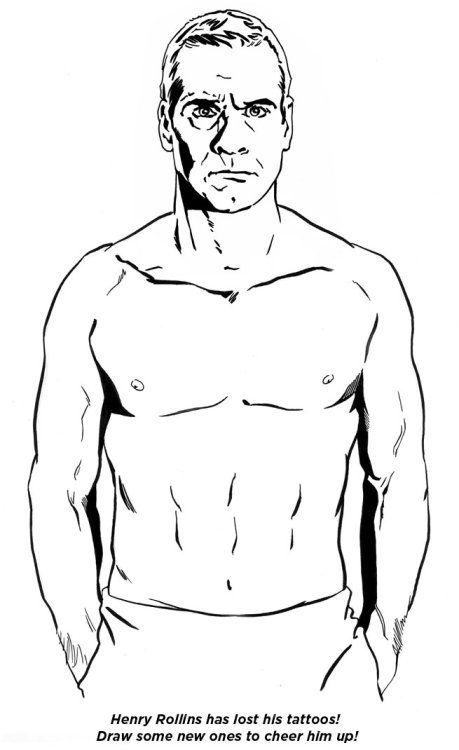 Henry Rollins has lost his tattoos! Draw some new ones to cheer him up! (By Brandon Bird.)