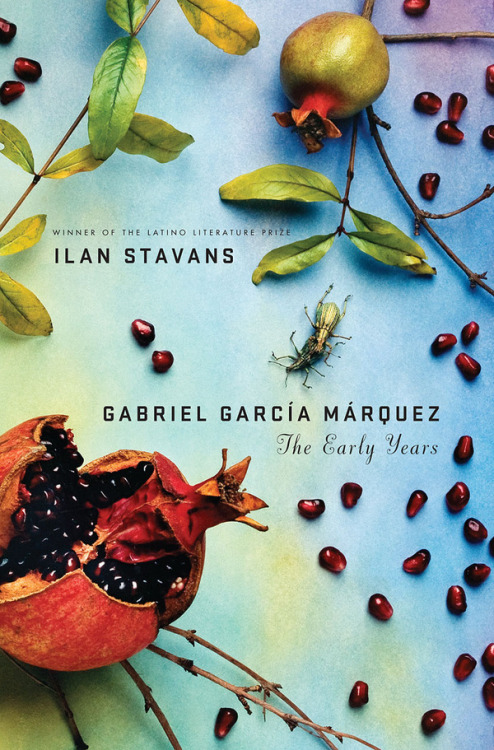 gabriel garcía márquez: the early years, ilan stavans: palgrave macmillan. [designed by jason ramirez]