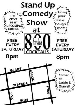 Saturday Night Stage Time: 800 Larkin Open Mic @ Larkin&OFarrell. SF. 8:00 PM. Free. Hosted by Chris Duncan.