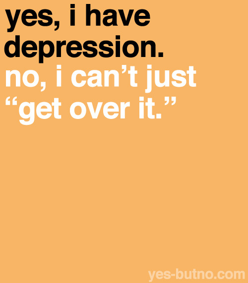 "Depression isn't just something you can ""snap out of."" I think people find depression as some sort of personal weakness, and that people with depression just have to be more grateful or positive. They might get a lot of ""your life isn't that bad, it could be worse"" speeches, but that's not just what depression is about, and it definitely isn't that easy to get over."