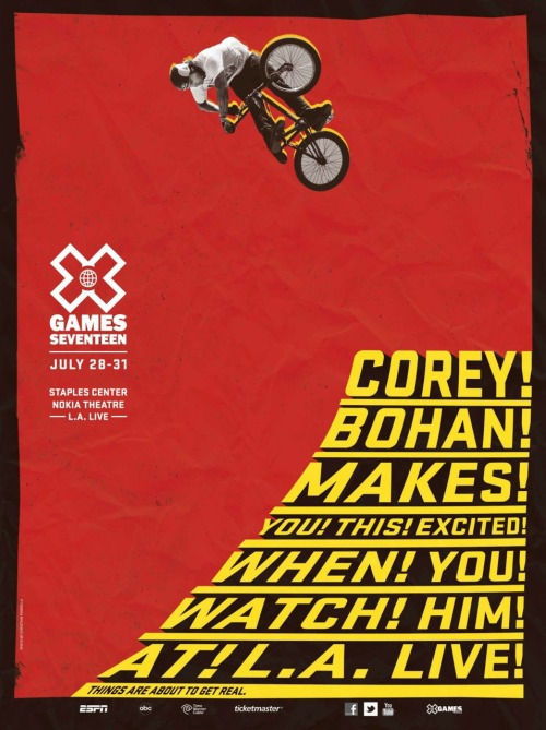 Mr. Corey Bohan, our BMX poster boy getting fired up for X Games 17. Here is a look at when you can catch him live in downtown LA!
