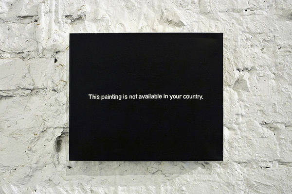 "Paul Mutant's ""This Painting is Not Available in Your Country"" is his way of voicing his opinion on the incoherent absurdity of territorial rights enforcement in the age of the Internet. This Painting is Not Available in Your Country"
