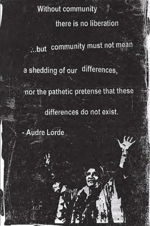 girl-germs:  freetheseed:  Audre Lord - Indigenous and Cultural Rights Activist and Author  Without community there is no liberation…but community must not mean a shedding of our differences, nor the pathetic pretense that these differences do not exist. -Audre Lorde