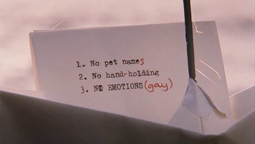 notesfrommovies:  1. No pet names 2. No hand-holding 3. NO EMOTIONS (gay)