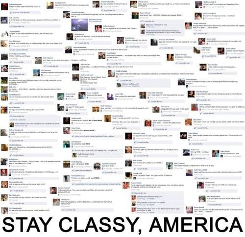 epic4chan:  stay classy you morons (from an american)  画  After the US lost some sport even to Japan in the year 2011, Americans felt it was only appropriate to post comments on their facebook walls about how America beat the Axis Powers, including Japan in 1948. In World War II. Costing the lives of millions on both sides. Stay Classy, America! Hey, at least we didn't riot, eh, Canada?