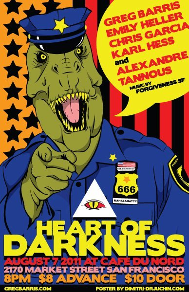 8/7/2011. Heart of Darkness @ Cafe Du Nord. 2170 Market St. SF. 8 PM. $10. Feat Greg Barris, Emily Heller, Chris Garcia, Karl Hess and Alexandre Tannous.  Greg Barris. NYC. 2. SF. Dopeness.