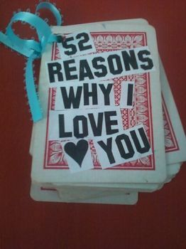 "craftyminded:  DIY: ""52 Reasons"" Cards  52 Reasons Why I Love You, Why You're My Best Friend, Why You're the Greatest Mom. Really cute gift idea for anyone! You can even turn them into a holiday project like ""52 Things I'm Thankful For."" The possibilities are endless. Source: http://www.cutoutandkeep.net/projects/52-reasons-why-i-love-you-2"