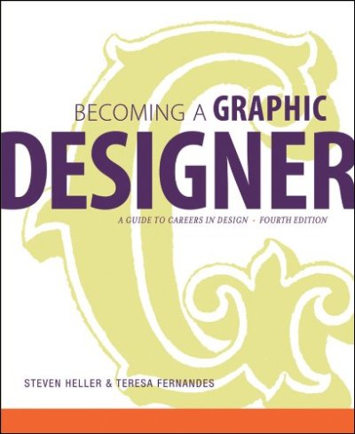 Becoming a Graphic Designer: A Guide to Careers in Design  Steven Heller  Becoming a Graphic Designer, Fourth Edition provides a comprehensive survey of the graphic design market, including complete coverage of print and electronic media and the evolving digital design disciplines that offer today's most sought-after jobs. Featuring 65 interviews with today's leading designers, this visual guide has more than 600 illustrations and covers everything from education and training, design specialties, and work settings to preparing an effective portfolio and finding a job. The book offers profiles of major industries, coverage of careers in exhibition design and illustration, and new focus on designing across disciplines. *   Fully updated to include information on the latest trends in evolving design disciplines     *   New coverage of digital editorial design, information design, packaging design, design management, and entrepreneurship         *   From an author of over 100 books on design             Complete with compact, easy-to-use sections, useful sidebars, and sample design pieces, this outstanding guide is invaluable for anyone interested in launching or developing a career in graphic design.