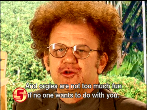 Dr. Steve Brule is coming over tonight. (Thx, @gerrenlamson!)