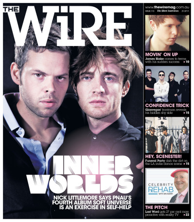 In tomorrow's edition of The Wire Mag Pnau's Nick Littlemore discusses how relationship break-ups inspired a bit of musical healing on their latest LP, Soft Universe. We also chat to Scotch rock foursome Glasvegas ahead of their first Australian visit, LA indie-dance act Funeral Party and soulful dubstep wunderkind James Blake. Plus, the Etc Etc fashion page goes all kaleidoscopic and Last Word discusses one of its favourite topics; reality TV. The Wire Mag. Get on it every Thursday inside The West Australian.