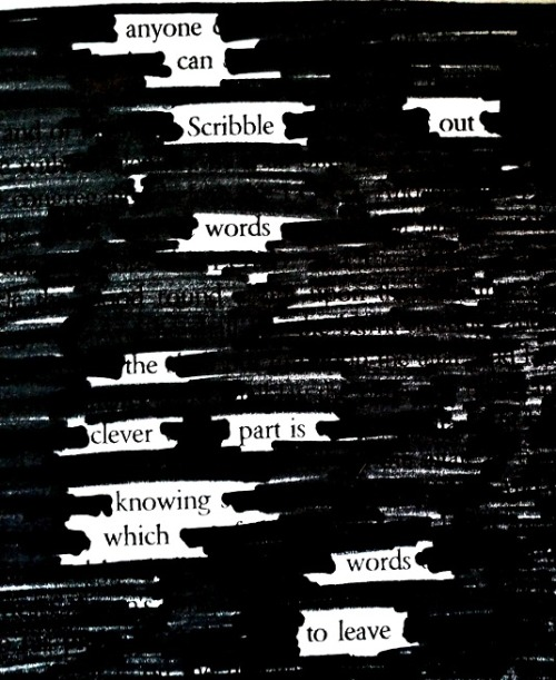 """Anyone can scribble out words…"" a blackout by Mark Bridge (@markbridge)"