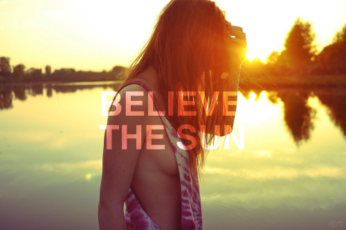 Believe The Sun