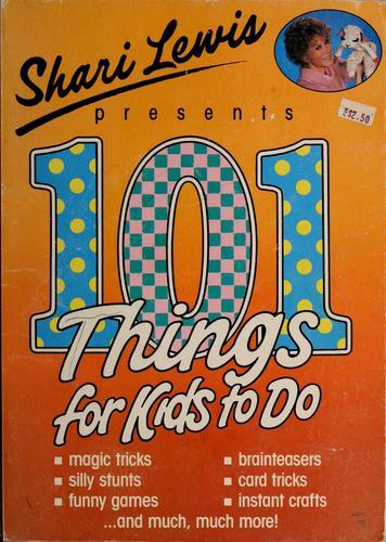 Sheri Lewis Presents: 101 Things For Kids To Do