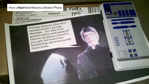 How to properly return your broken R2-D2 Droid phone, by Tinypenguininja Soooo my Droid R2-D2 died recently (it would register tactile feedback when none existed, and the right quarter of the screen didn't work). I got a new one, since mine was under warranty, but I have to send my broken phone back to Motorola. I am including this note with the phone…
