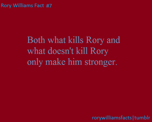 Both what kills Rory and what doesn't kill Rory makes him stronger.