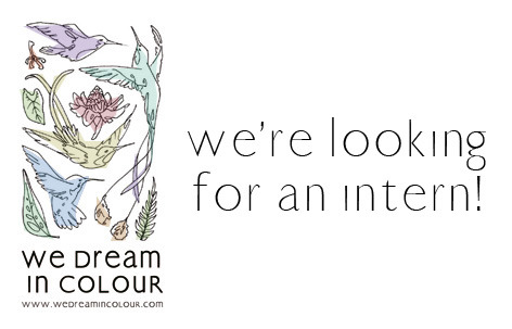 We Dream in Colour is looking for a design & production intern for the fall semester (and following that, winter/spring and summer too). Candidate will report directly to the company's designer (that's Jade) and assist with day-to-day production and a wide range of administrative responsibilities. This is a great opportunity to learn all the bits and pieces of the industry and perfect for a young designer aspiring to start their own company one day. Internship is unpaid, but a daily stipend and some great perks are included. Fall interns are needed from September through December,  preferably 2+ full days per week (with a minimum commitment of 15 hours per week). . Contact: Interested candidates should email jade[at]wedreamincolour.com with their cover letters, resumes and availability.