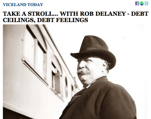 robdelaney:  Click on President Taft to read my new VICE column. I invite your discussion & opinions!  I cannot even explain with words or shadow puppets or stick figures or interpretive dance how very much every syllable of this column works to make the best explanation of the giant fuck-you the news keeps calling the debt talks.