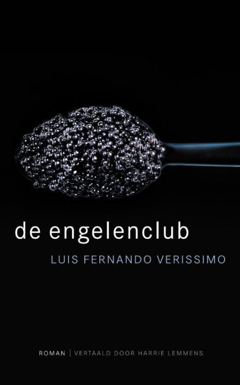 "de engelenclub (o clube dos anjos), luis fernando verissimo: athenaeum. [designed by studio jan de boer] _dutch edition from a brazilian writer. the bottom line says ""novel 