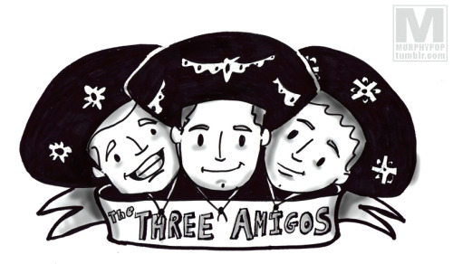 The Three Amigos from a suggestion by @mimgodfather