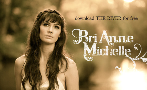 "<a href=""http://briannemichelle.bandcamp.com/track/the-river"" _mce_href=""http://briannemichelle.bandcamp.com/track/the-river"">The River by Bri Anne Michelle</a>"