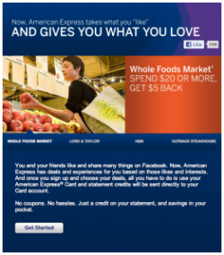 AmEx partnered with Facebook for Link, Like, Love. The app lets customers sign up their AmEx card to get daily deals automatically on their card without having to print out coupons or present an app at point of sale. http://bit.ly/oRDzV4