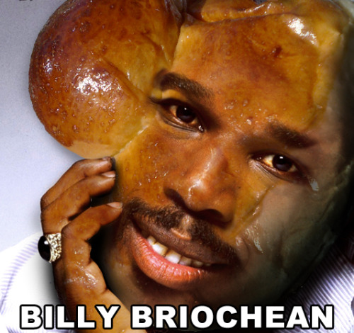 breadpeople:  Billy Briochean (Suggested by Joe Mande and infinitejester)