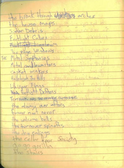 A list of band names scribbled down circa 2000 range from the ridiculous, the pretentious, to the actual band name at the bottom of the list.