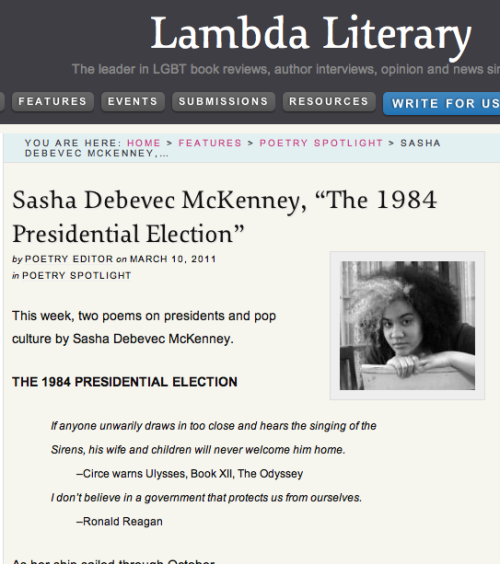 "Two of my poems in Lambda Literary's Poetry Spotlight, March 2010; ""The 1984 Presidential Election"" and ""Justin Bieber's My World Tour Comes to Connecticut."" Click the screenshot to go to Lambda's website to read the poems."