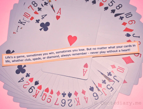 quotediaryofficial:  Life is like a card game…