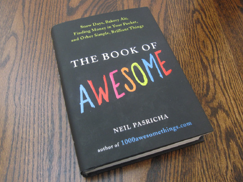 The Book of Awesome. I want this book, please.