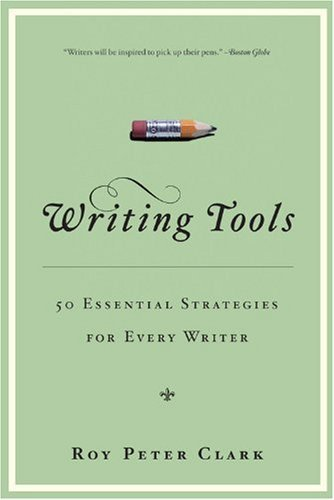 "Writing Tools: 50 Essential Strategies for Every Writer  Roy Peter Clark  One of America's most influential writing teachers offers a toolbox from which writers of all kinds can draw practical inspiration.  ""Writing is a craft you can learn,"" says Roy Peter Clark. ""You need tools, not rules."" His book distills decades of experience into 50 tools that will help any writer become more fluent and effective.  WRITING TOOLS covers everything from the most basic (""Tool 5: Watch those adverbs"") to the more complex (""Tool 34: Turn your notebook into a camera"") and provides more than 200 examples from literature and journalism to illustrate the concepts. For students, aspiring novelists, and writers of memos, e-mails, PowerPoint presentations, and love letters, here are 50 indispensable, memorable, and usable tools."