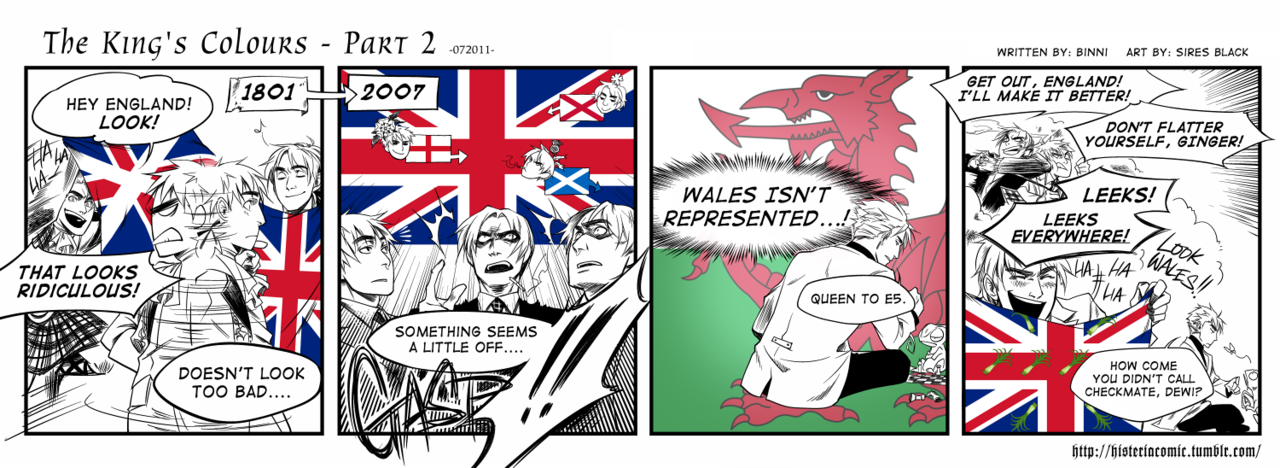histeriacomic:  Ah, finally. Part 2.Scotland's flag. Scotland's. Flag. Guys, it exists; he got his way.Okay. Scotland and his bad self aside, Ireland joins the UK, so the flag is altered to include St. Patrick's Cross. (That makes the one we see today.) But then Ireland breaks away in 1927, with a few counties in the north deciding to remain part of the UK. So St. Patrick's Cross stays, (the Republic of) Ireland adopts their current Tricolor, and although it's unofficial, N. Ireland adopts the Red Hand Flag, even though St. Patrick's Cross still represents them in the Union Flag.And the King's Colours remains the same.However…. Someone is missing…. (Wales, by the way.)Yes. There was a rush in 2007 to design a new Union Flag that incorporated Wales! A ton of submissions were entered that involved Dewi, leeks (one of Wales' national emblems), and even … anime characters. Submissions came in from all around the world, but in the end, nothing was really changed. (As far as I can tell, the Welsh are all right with this, prefering their Red Dragon Flag. I can't blame them—I would, too!)Besides the Red Dragon flag, Wales also has a different flag, much resembling that of the other Cross-themed flags of the British Isles. It is St. David's Cross!Wales, Dewi, and St. DavidProposal'Winners'Japanese contributions….