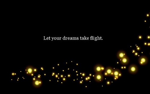 Let your dreams take flight.