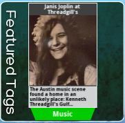 Step back into Rock history with today's featured tag:  Janis Joplin at Threadgill's. Austin has been known as a hub for live music for quite some time.  Here, watch Eddie Wilson, Threadgill's current proprietor, tell about how Janis Joplin got her start, the history of Threadgill's and how he's captured the spirit of the place.  Also, a vintage clip of Mr. Threadgill yodelling.  Check it out when you're in Austin or by 'visiting' Austin (virtually) in the Tagwhat app.  Enjoy.