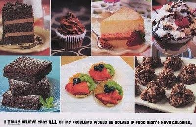 gastrogirl:  if only.  Or if food had negative calories.