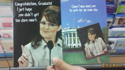 Sarah Palin Graduation Card Everyone knows a real maverick doesn't need a college education.