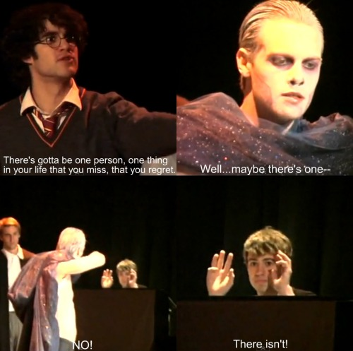 starkidcaps:   Harry: There's gotta be one person, one thing in your life that you miss, that you regret. Voldemort: Well…maybe there's one—NO! There isn't!  Requested by Anonymous