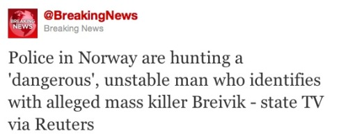 So yeah, holy crap. Anders Behring Breivik may not have acted alone. We'll keep an eye on this as it develops. Please disregard this tweet, Norwegian police offered up inaccurate info.