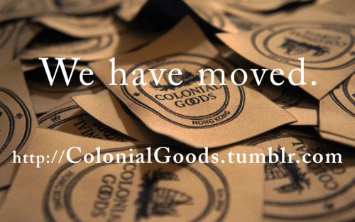 "Dear fellow jawnz acquirer,We have moved to http://colonialgoods.tumblr.com and would like to apologize for any disturbance caused. Please kindly make the necessary calls and arrangements. Thank you for your understanding, and when in doubt, ""Eat Ramen, Stay Crispy"". Yours truly,The Deluded Curator"