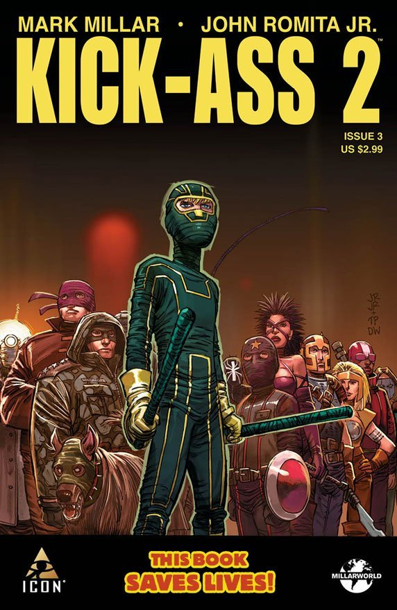 KICK-ASS 2 #3 Written by. MARK MILLAR Artist JOHN ROMITA JR.