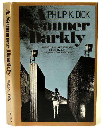 A Scanner Darkly Philip K. Dick. Signed First Edition. Garden City: Doubleday & Company, Inc., 1977.   Signed by Philip K Dick on the title page. Stated first edition. Cream boards with stamping in black to spine. Dustjacket spine very lightly faded, small imperfection at top fore-edge. Fine in a near fine dustjacket. KB/rf