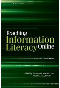 Just added to our collection: Teaching Information Literacy Online, edited by Thomas P. Mackey.