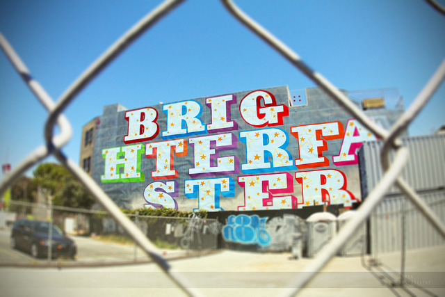 Brighter. Faster. on Flickr.Via Flickr: A great piece of street art by Ben Eine at Hayes Valley, San Fran. I've looked at his work from his website and it's inspiring. He brings attractive, optimistic messages in many places throughout the world.