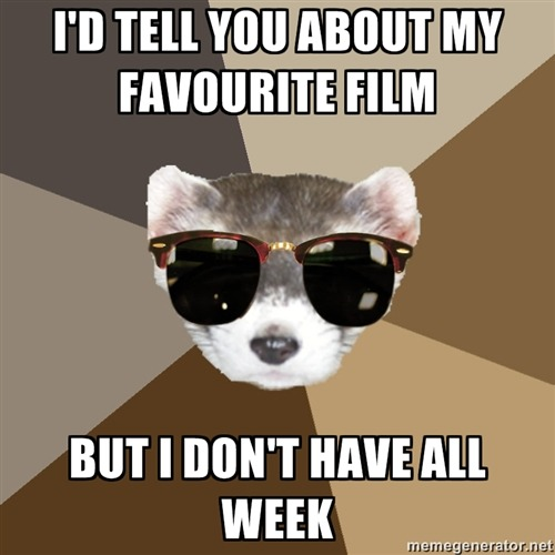 filmschoolferret:  Another anonymous Ferret from memegenerator.