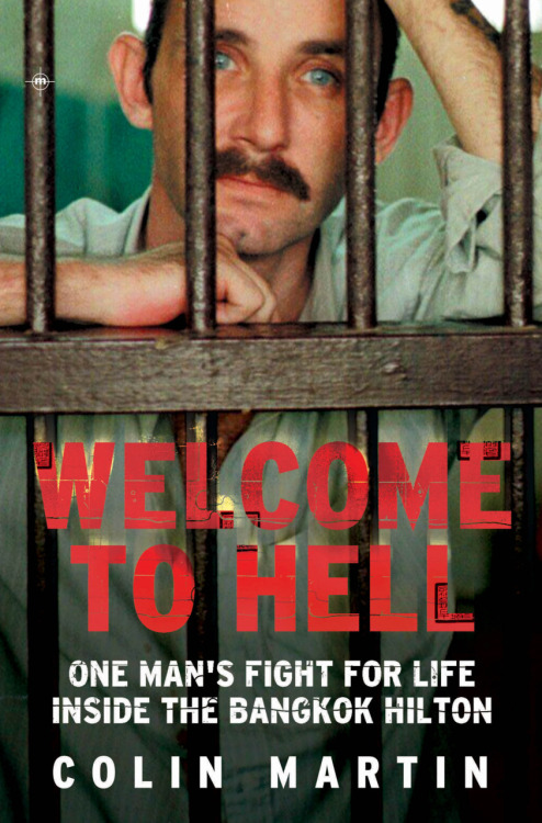 maverick-house:   Maverick House has just reprinted Welcome to Hell: One man's fight for life inside the Bangkok Hilton. This is the 15th edition of Welcome to Hell so far! You can purchase a copy of this book on amazon here or you can download the kindle edition here
