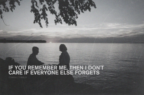 If you remember me.