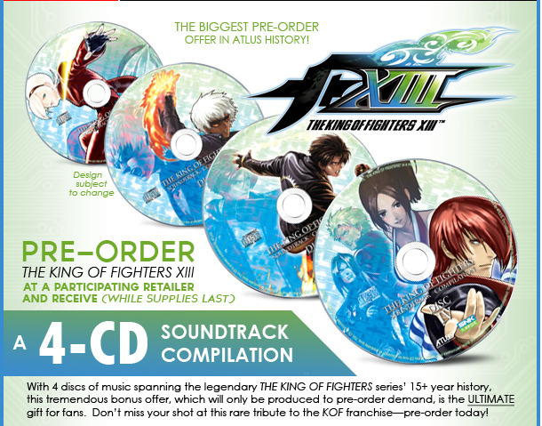 "King of Fighters XIII Gets Pre-Order Bonus Atlus are never ones to skimp on the bonus content. Today they announced their ""biggest pre-order offer in Atlus history."" It's a four-disk CD compilation of KoF background music. I rarely pre-order games these days, mostly because I wait for them to drop to $20 or $30, but this bonus might be too good to resist."