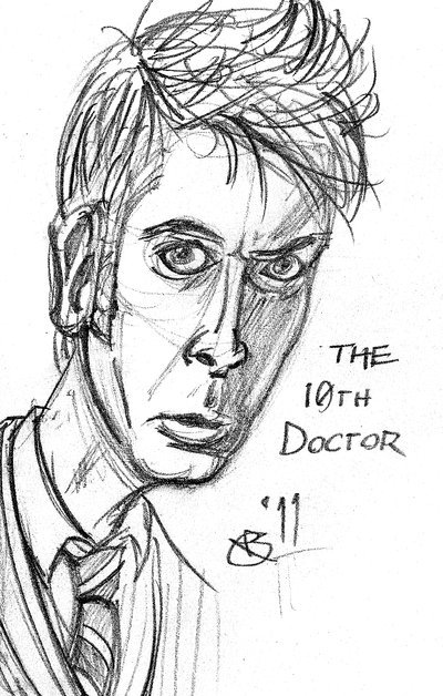 Now that's my Doctor, the 10th Doctor. I don't really like how this turned out compared to the Matt Smith sketch, but David Tennant is my favorite.