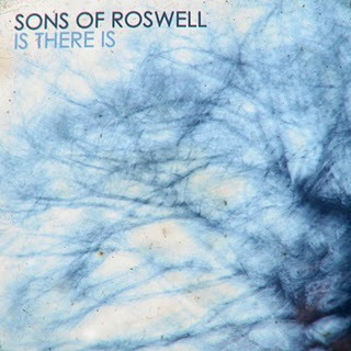 Sons of Roswell - Is There Is EP